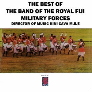 Album The Best Of The Band Of The Royal Fiji Military Forces from The Band Of The Royal Fiji Military Forces
