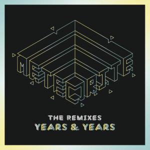 Listen to Meteorite (TIEKS Remix) song with lyrics from Years & Years