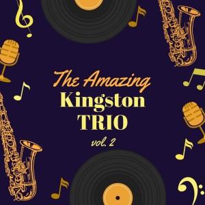 The Amazing Kingston Trio, Vol. 2