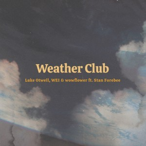 Album Weather Club from Stan Forebee