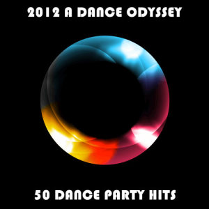 Ultimate Tribute Stars的專輯2012 A DANCE ODYSSEY: 50 DANCE PARTY HITS