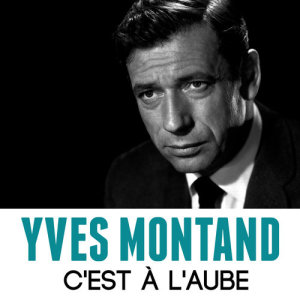 Yves Montand的專輯C'est à l'aube