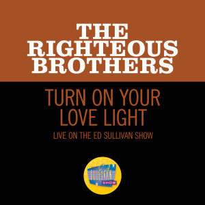 The Righteous Brothers的專輯Turn On Your Love Light (Live On The Ed Sullivan Show, November 7, 1965)