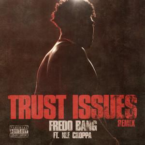NLE Choppa的專輯Trust Issues (Remix) (Explicit)