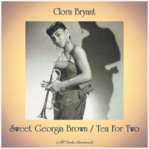 Album Sweet Georgia Brown / Tea For Two from Clora Bryant