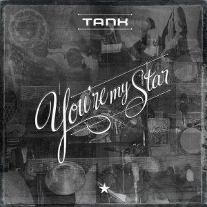 Tank(歐美)的專輯You're My Star
