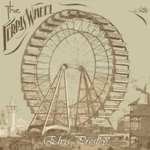 Elvis Presley的專輯The Ferris Wheel