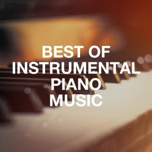 Album Best of Instrumental Piano Music from Piano Love Songs: Classic Easy Listening Piano Instrumental Music