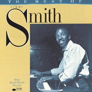 Jimmy Smith的專輯Best Of Jimmy Smith (The Blue Note Years)