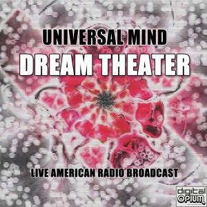Universal Mind (Live) dari Dream Theater