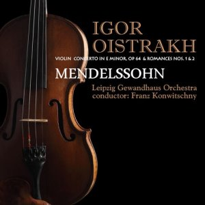 Album Mendelssohn: Violin Concerto in E Minor, Op. 64 & Beethoven: Romances Nos. 1 & 2 from Igor Oistrakh
