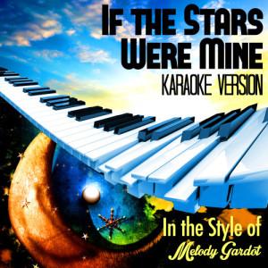 Karaoke - Ameritz的專輯If the Stars Were Mine (In the Style of Melody Gardot) [Karaoke Version] - Single