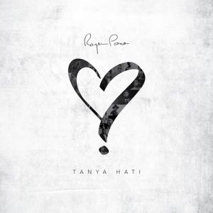 Dengarkan Tanya Hati (New Version) lagu dari Rayen Pono dengan lirik