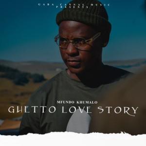 Album Ghetto Love Story from Mfundo Khumalo