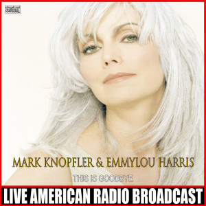 Emmylou Harris的專輯This Is Goodbye (Live)