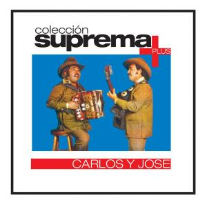 Coleccion Superma Plus- Carlos Y Jose 2007 Carlos Y Jose