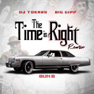 Album The Time Is Right (Remix) from Bun B