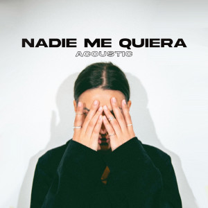 Nadie Me Quiera (Acoustic) dari Kat Dahlia