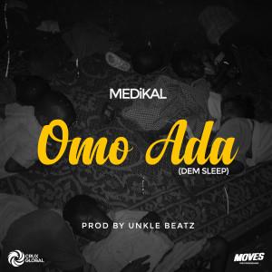 Listen to Omo Ada (Dem Sleep) song with lyrics from Medikal