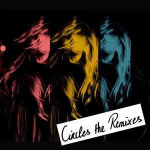 Circles (The Remixes)
