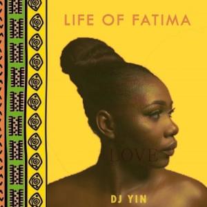 Album Life Of Fatima from DJ Yin