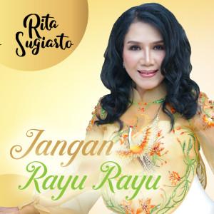 Rita Sugiarto的專輯Jangan Rayu Rayu