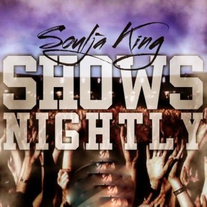 Album Shows Nightly from Soulja King
