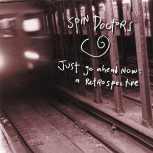 Album Just Go Ahead Now: A Retrospective from Spin Doctors