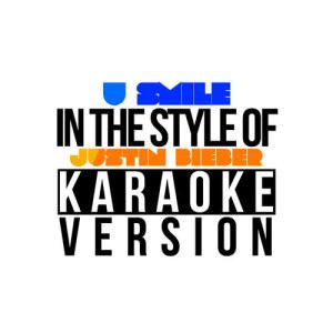 Karaoke - Ameritz的專輯U Smile (In the Style of Justin Bieber) [Karaoke Version] - Single