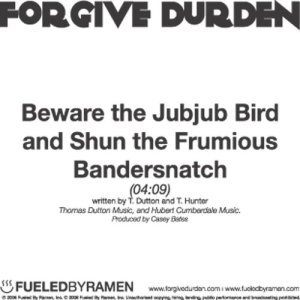 Listen to Beware the Jubjub Bird and Shun the Frumious Bandersnatch song with lyrics from Forgive Durden