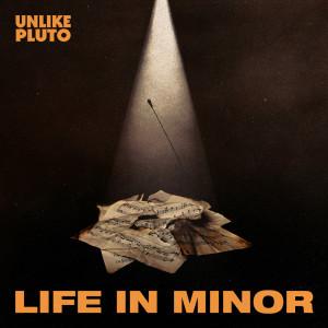 Unlike Pluto的專輯life in minor (Explicit)