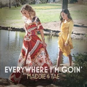 Maddie & Tae的專輯Everywhere I'm Goin'