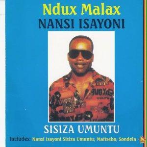 Album Nansi Isayoni (Sisiza Umuntu) from Ndux Malax