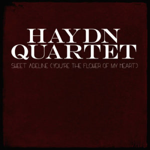 Haydn Quartet的專輯Sweet Adeline (You're the Flower of My Heart)