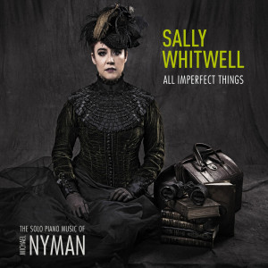 Album All Imperfect Things: The Solo Piano Music Of Michael Nyman from Sally Whitwell
