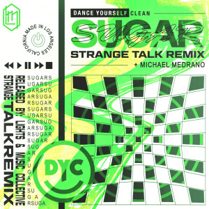 Dance Yourself Clean的專輯Sugar (Strange Talk Remix)