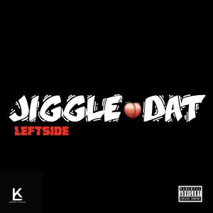 Jiggle Dat (Explicit)