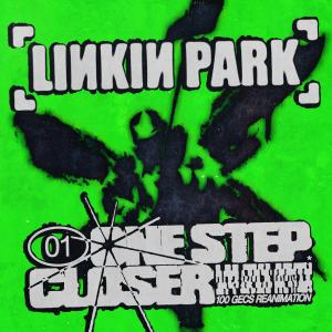 Album One Step Closer (100 gecs Reanimation) from Linkin Park