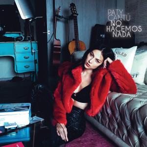 Album No Hacemos Nada from Paty Cantú