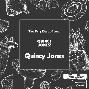 The Very Best of Jazz: Quincy Jones!