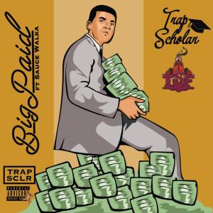 Big Paid (feat. Sauce Walka) (Explicit)