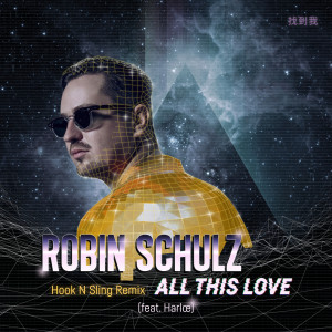 Listen to All This Love (feat. Harlœ) [Hook N Sling Remix] song with lyrics from Robin Schulz