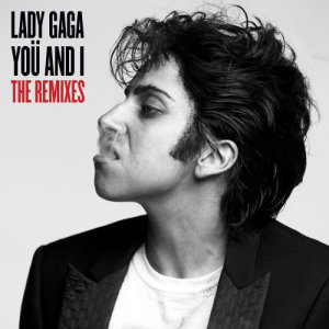 Listen to Yoü And I (Hector Fonseca Remix) song with lyrics from Lady Gaga