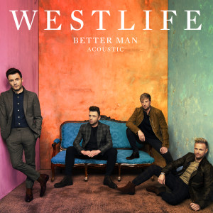 收聽Westlife的Better Man歌詞歌曲
