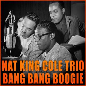 Album Bang Bang Boogie from Nat King Cole Trio