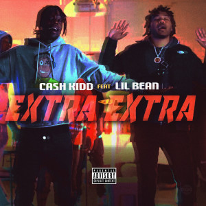 Album Extra Extra (feat. Lil Bean) from Cash Kidd