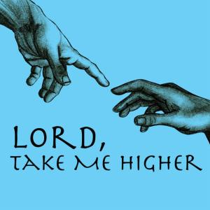 Album Lord, Take Me Higher from The Faith Crew