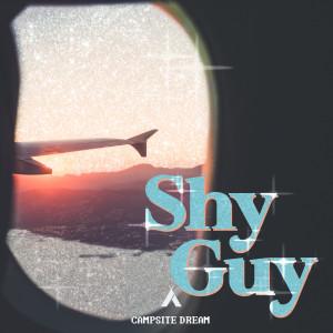 Campsite Dream的專輯Shy Guy