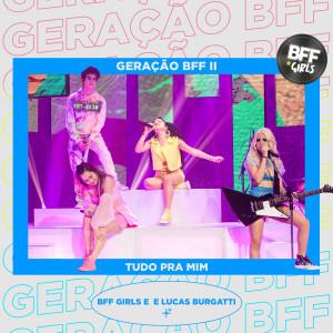 Album Tudo Pra Mim (Ao Vivo) from BFF Girls