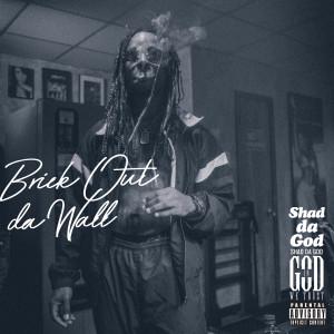 Shad Da God的專輯Brick Out da Wall